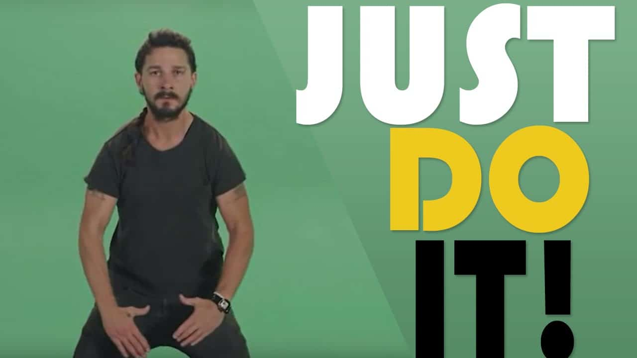 7 Reasons You've Gotta Just Do It